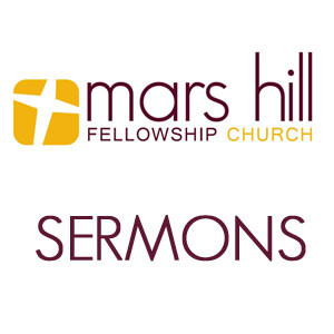 Mars Hill Fellowship Sermons