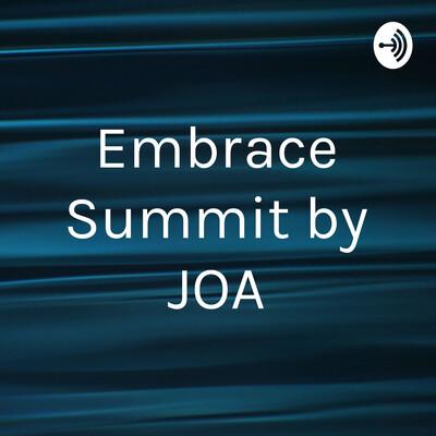 JOA Embrace Summit Podcast