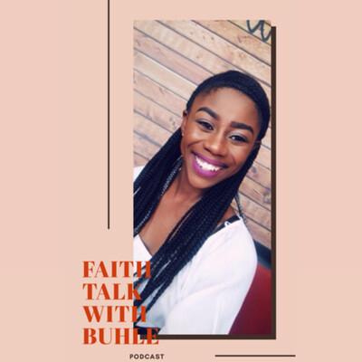FAITH TALK WITH BUHLE