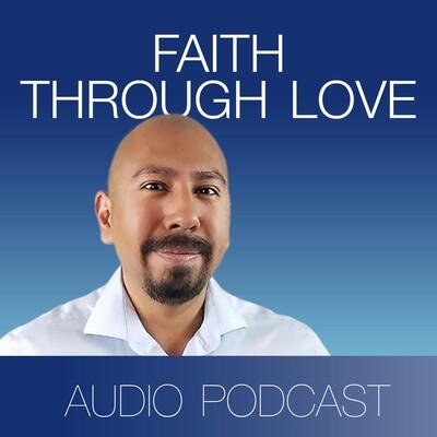 Faith Through Love