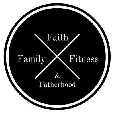 Faith, Family, Fitness, & Fatherhood