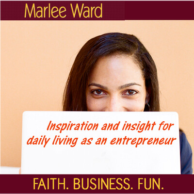 Faith. Business. Fun. - The Podcast by Marlee Ward