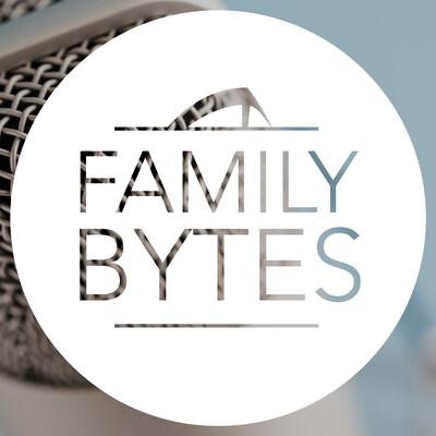 Family Bytes Podcast