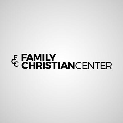Family Christian Center Sermons