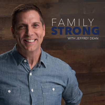 Family Strong With Jeffrey Dean