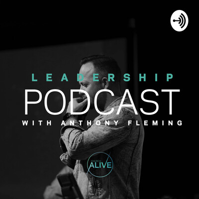 Leadership Podcast with Anthony Fleming