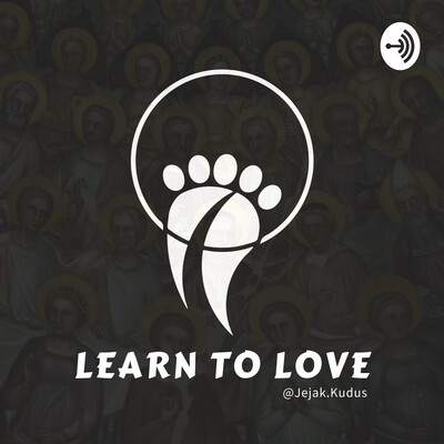 Learn To Love   Jejak Kudus Podcast