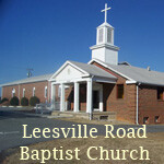 Leesville Road Baptist Church - Weekly Message
