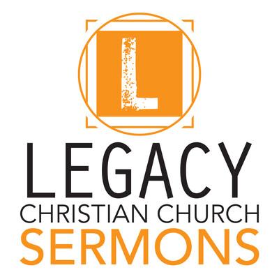 Legacy Christian Church Sermons