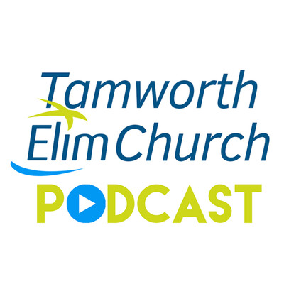 Tamworth Elim Church Podcast