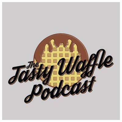 The Tasty Waffle Podcast