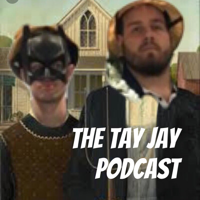 The Tay Jay Podcast