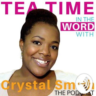 Tea time in the Word with Crystal Smith