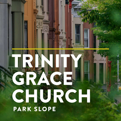 Teaching Audio - Trinity Grace Church Park Slope