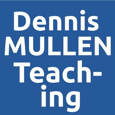 Teaching: Dennis Mullen