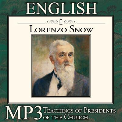 Teachings of Presidents of the Church: Lorenzo Snow   MP3   ENGLISH