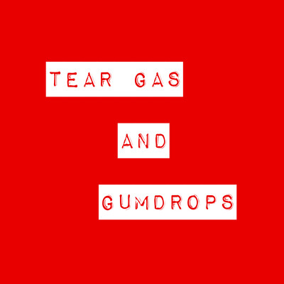 Tear Gas & Gumdrops: A Podcast About Ministry & Mission