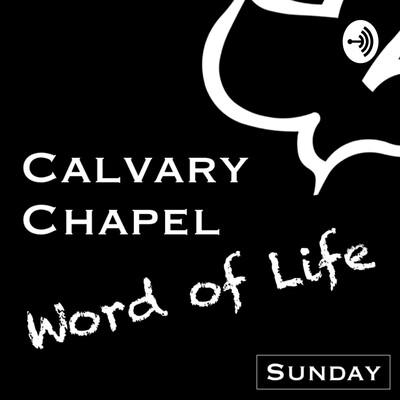 Calvary Chapel Word of Life | Sunday