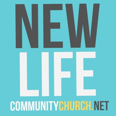 New Life Community Church Weekend Messages