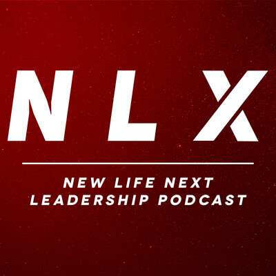 New Life Next Leadership Podcast