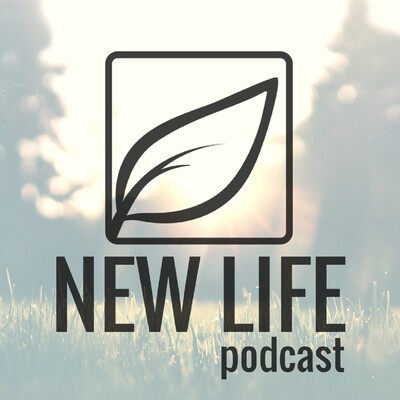 New Life Podcast