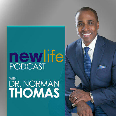 New Life Podcast with Dr. Norman Thomas