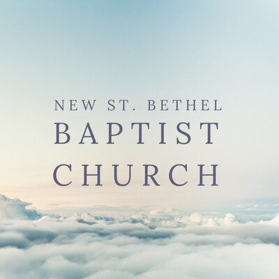 New St. Bethel Baptist Church Audio Podcast