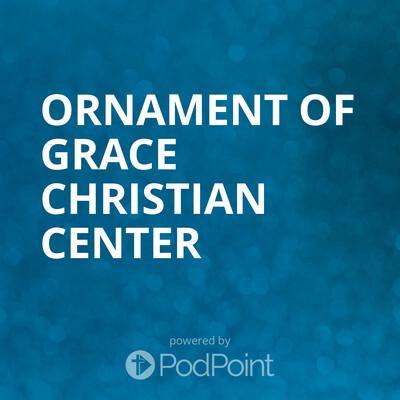 Ornament of Grace Christian Center