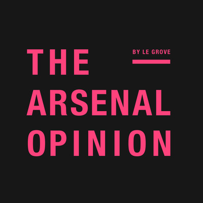 The Arsenal Opinion - by Le Grove