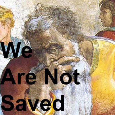 We Are Not Saved