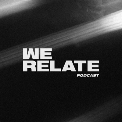 We Relate Podcast