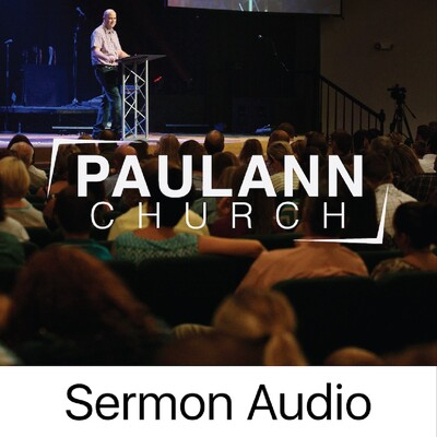 Weekend Sermons - PaulAnn Church