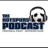 The Hot spurs Podcast - a Tottenham football show