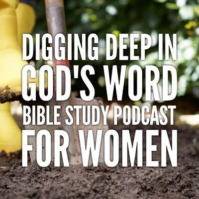 Digging Deep in God's Word