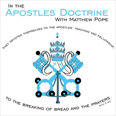 In the Apostles' Doctrine with Matthew Pope
