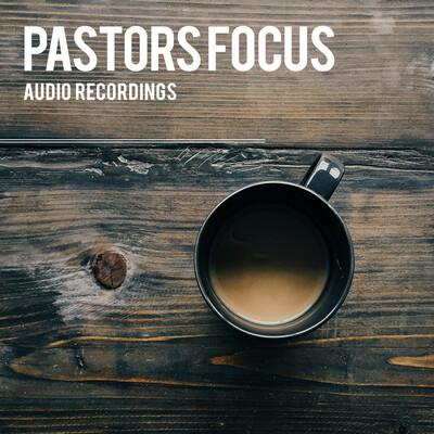 Pastors Focus