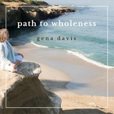 Path to Wholeness with Gena Davis