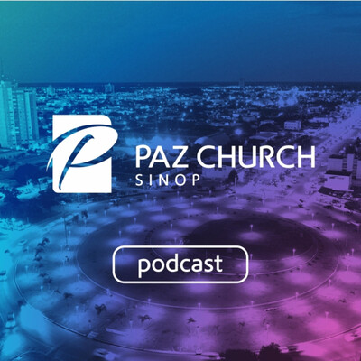 Paz Church Sinop - Podcast