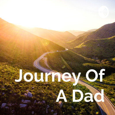 Journey Of A Dad
