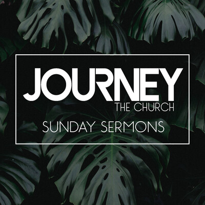 Journey the Church: Sunday Sermons