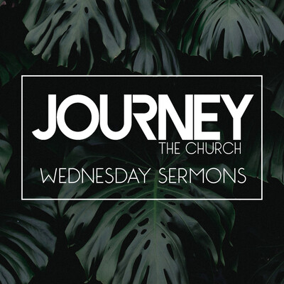 Journey the Church: Wednesday Sermons