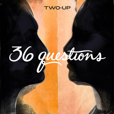 36 Questions – The Podcast Musical