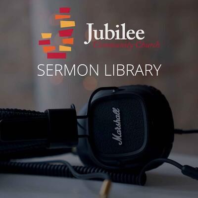 Jubilee Community Church Sermons
