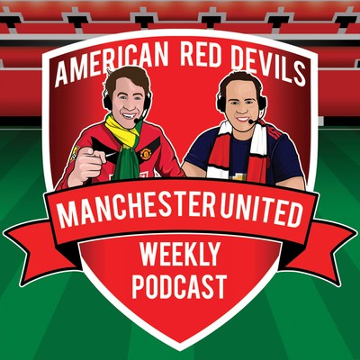 Manchester United Weekly Podcast - News, Match Recaps & Previews