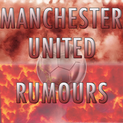 Manchester United Rumours Podcasts