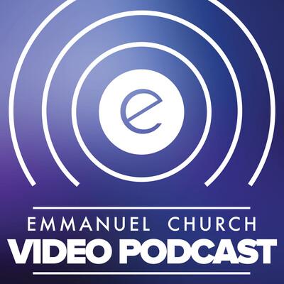Emmanuel Church Video Podcast