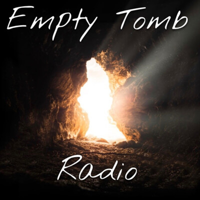 Empty Tomb Radio
