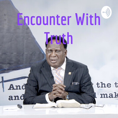 Encounter With Truth
