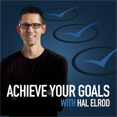 Achieve Your Goals with Hal Elrod: Success | Productivity | Personal Development | Lifestyle | Business