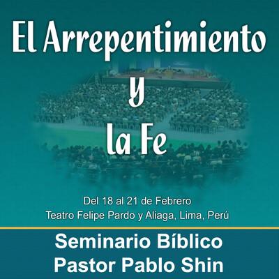 """MBN - Pastor Pablo Shin - Seminario Bíblico """"El Arrepenetimiento y La Fe"""""""